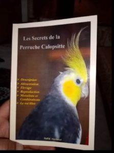 «Les secrets de la perruche calopsitte», un livre écrit par un éleveur patenté.